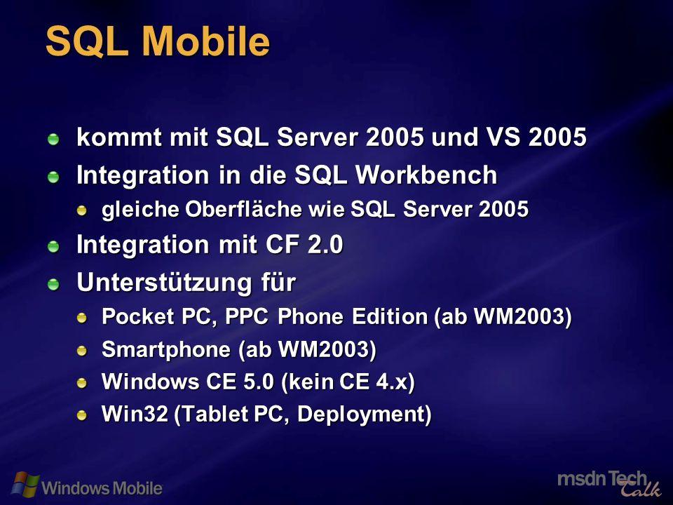 50 SQL Mobile kommt mit SQL Server 2005 und VS 2005 Integration in die SQL Workbench gleiche Oberfläche wie SQL Server 2005 Integration mit CF 2.0 Unterstützung für Pocket PC, PPC Phone Edition (ab WM2003) Smartphone (ab WM2003) Windows CE 5.0 (kein CE 4.x) Win32 (Tablet PC, Deployment)