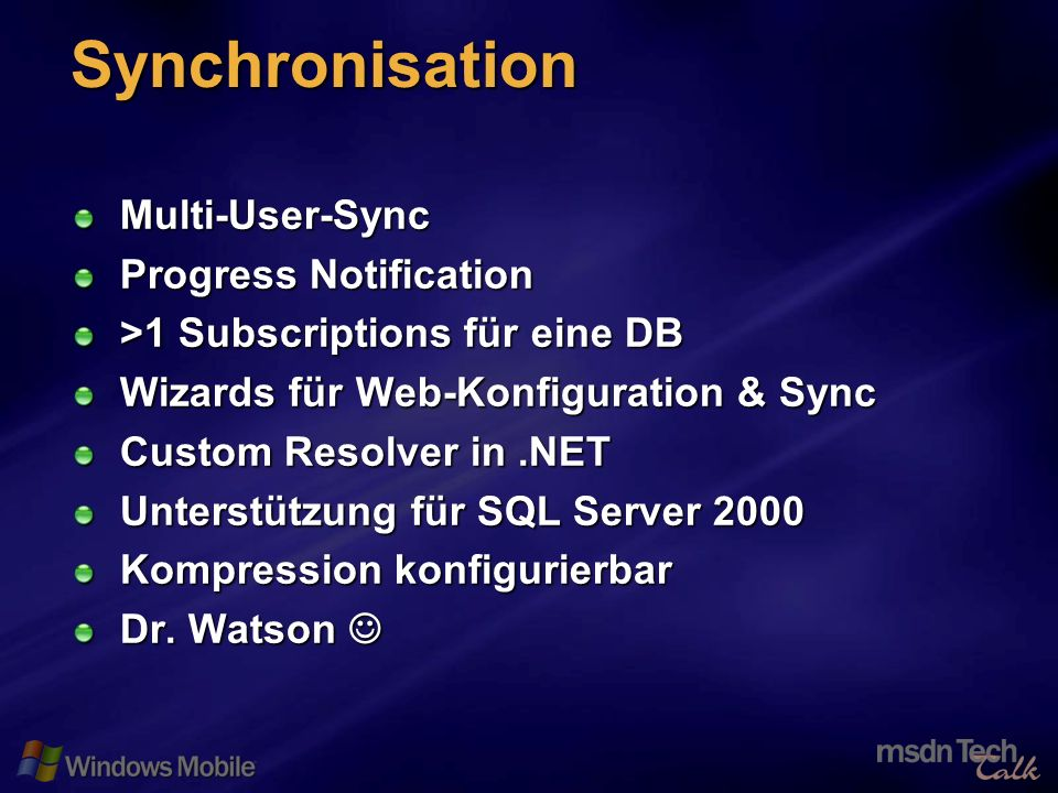 53 Synchronisation Multi-User-Sync Progress Notification >1 Subscriptions für eine DB Wizards für Web-Konfiguration & Sync Custom Resolver in.NET Unte