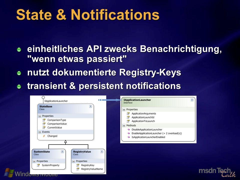 59 State & Notifications einheitliches API zwecks Benachrichtigung, wenn etwas passiert nutzt dokumentierte Registry-Keys transient & persistent notifications