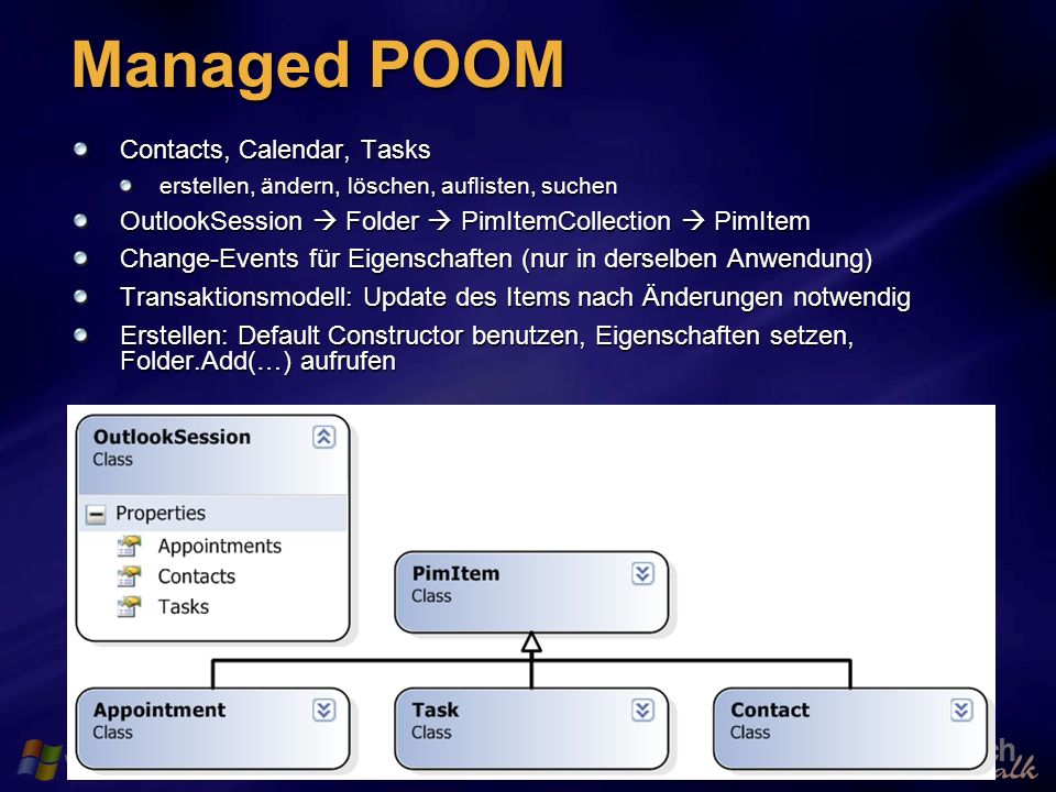 61 Managed POOM Contacts, Calendar, Tasks erstellen, ändern, löschen, auflisten, suchen OutlookSession Folder PimItemCollection PimItem Change-Events