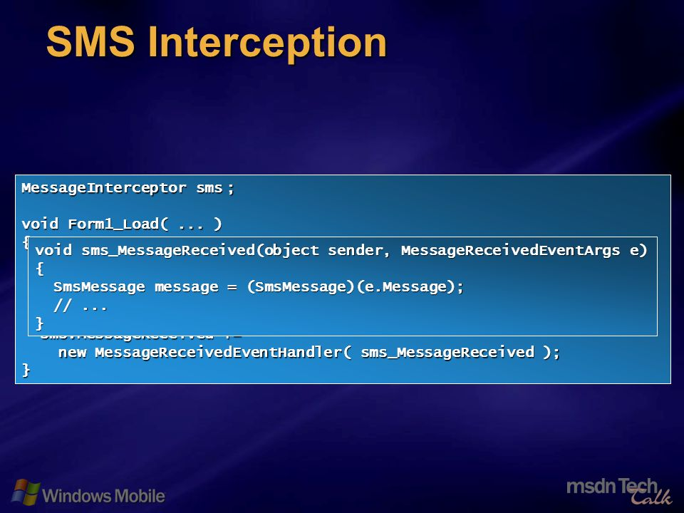 65 SMS Interception MessageInterceptor sms; void Form1_Load(...