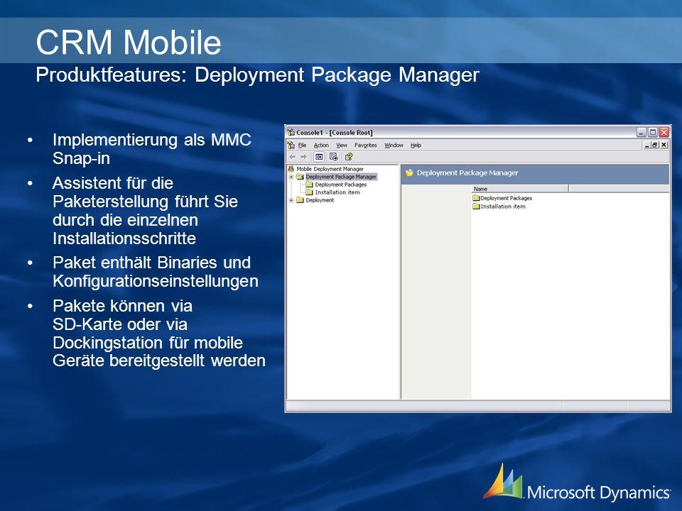 Implementierung als MMC Snap-in Assistent für die Paketerstellung führt Sie durch die einzelnen Installationsschritte Paket enthält Binaries und Konfi