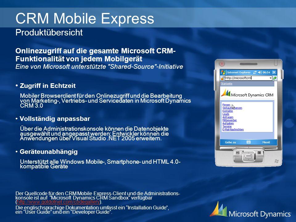 CRM Mobile Express Produktübersicht Onlinezugriff auf die gesamte Microsoft CRM- Funktionalität von jedem Mobilgerät Eine von Microsoft unterstützte