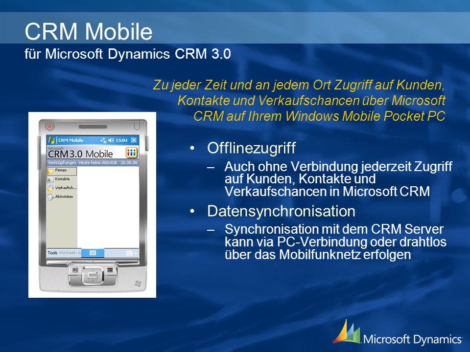CRM Mobile für Microsoft Dynamics CRM 3.0 Offlinezugriff –Auch ohne Verbindung jederzeit Zugriff auf Kunden, Kontakte und Verkaufschancen in Microsoft