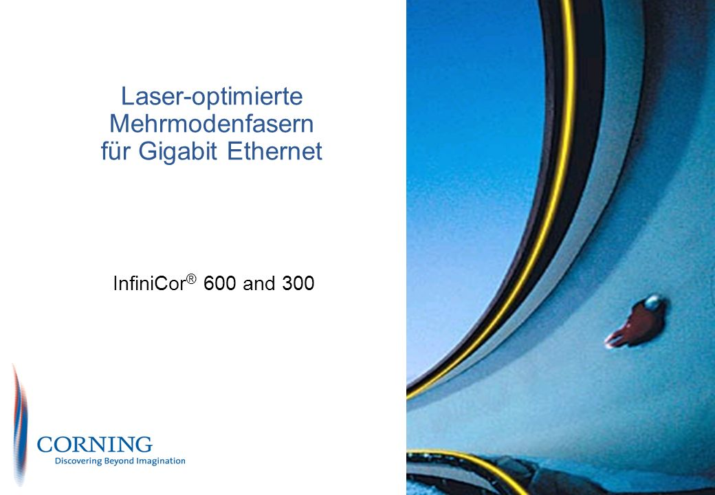 Corning Cable System S&M PN EU & Intl Marketing Enterprise Solutions Corning restricted 13 10GBASE-SR/SW 10GbE über Mehrmodenfaser mit Serieller 850 nm Übertragung * Mindest-Betriebslänge nach Norm ISO/IEC 11801 (2002) Quellen: ISO/IEC JTC 1 SC25/WG3 Stand Kyoto 03.2002 und IEEE802.3ae 10G Ethernet Draft D4.1
