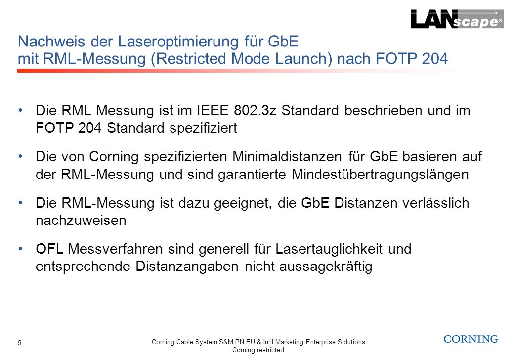 Corning Cable System S&M PN EU & Intl Marketing Enterprise Solutions Corning restricted 5 Nachweis der Laseroptimierung für GbE mit RML-Messung (Restr