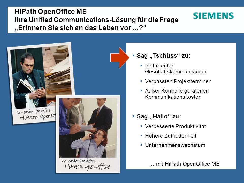 August 2007 Copyright © 2007. Alle Rechte vorbehalten. Siemens Enterprise CommunicationsSeite 14 HiPath OpenOffice ME Ihre Unified Communications-Lösu
