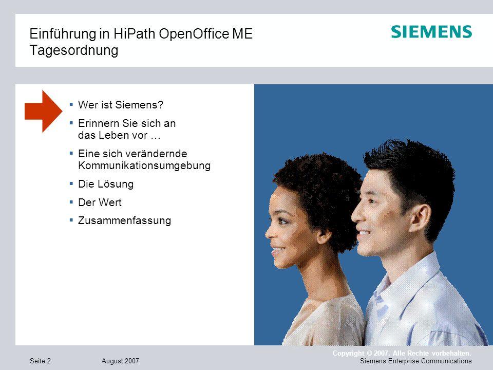 August 2007 Copyright © 2007. Alle Rechte vorbehalten. Siemens Enterprise CommunicationsSeite 2 Einführung in HiPath OpenOffice ME Tagesordnung Wer is