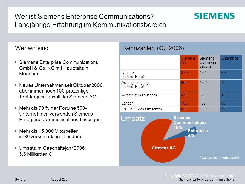 August 2007 Copyright © 2007. Alle Rechte vorbehalten. Siemens Enterprise CommunicationsSeite 3 Wer ist Siemens Enterprise Communications? Langjährige