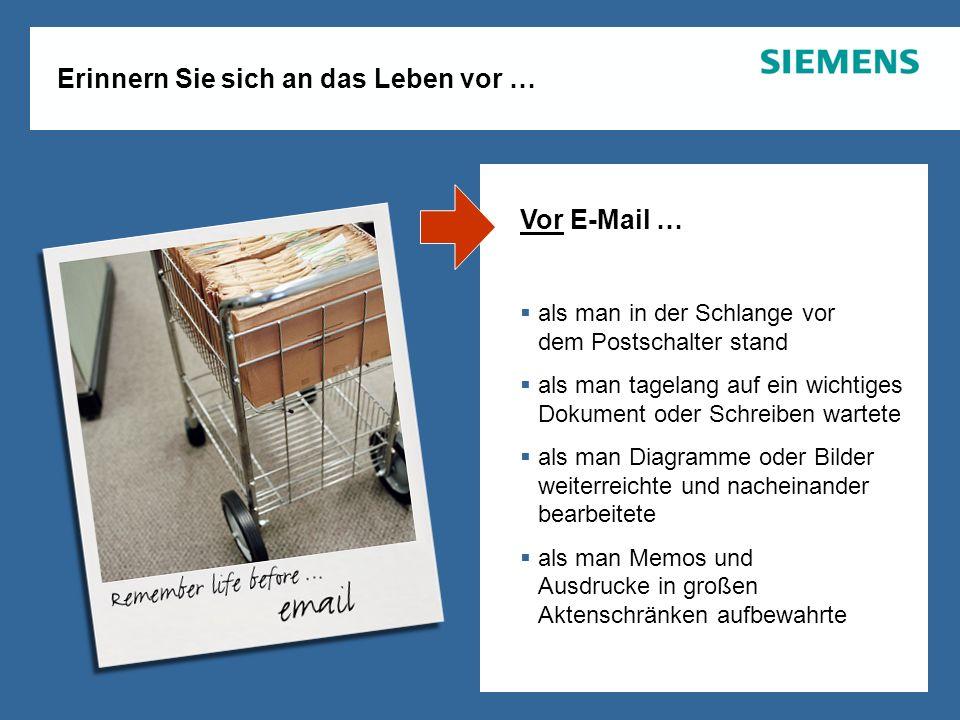 August 2007 Copyright © 2007. Alle Rechte vorbehalten. Siemens Enterprise CommunicationsSeite 5 Erinnern Sie sich an das Leben vor … Vor E-Mail … als