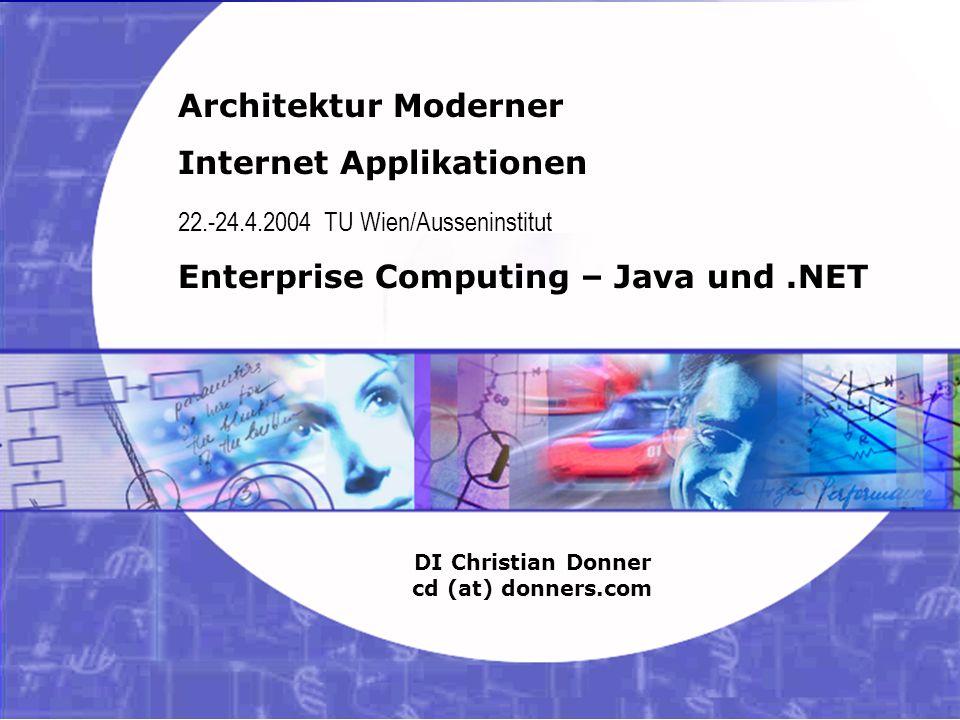 12 03.02.2004 Internet Applikationen – Java und.Net Copyright ©2003, 2004 Christian Donner.