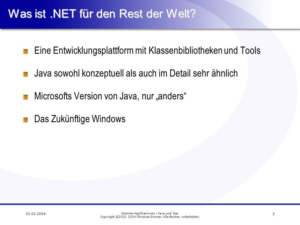18 03.02.2004 Internet Applikationen – Java und.Net Copyright ©2003, 2004 Christian Donner.