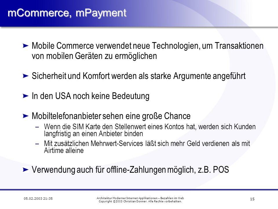 14 05.02.2003 21:35 Architektur Moderner Internet Applikationen – Bezahlen im Web Copyright ©2003 Christian Donner.