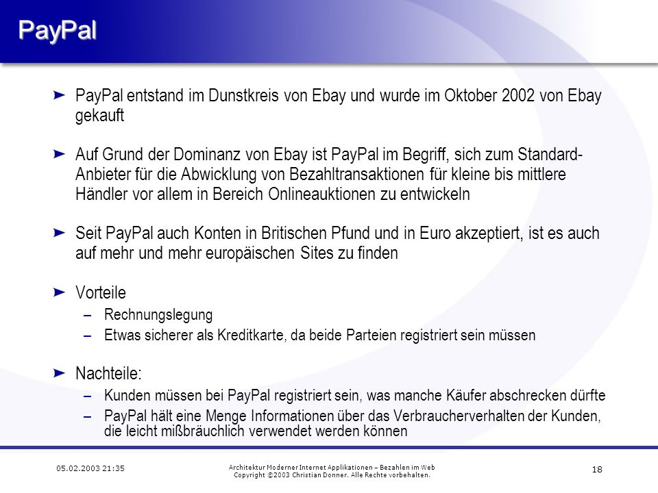 17 05.02.2003 21:35 Architektur Moderner Internet Applikationen – Bezahlen im Web Copyright ©2003 Christian Donner.