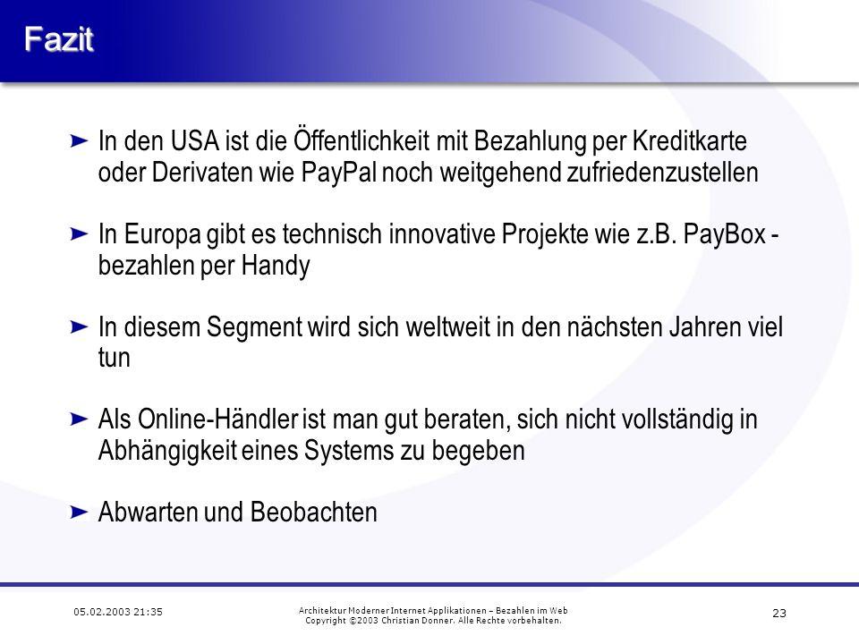 22 05.02.2003 21:35 Architektur Moderner Internet Applikationen – Bezahlen im Web Copyright ©2003 Christian Donner. Alle Rechte vorbehalten. Probleme