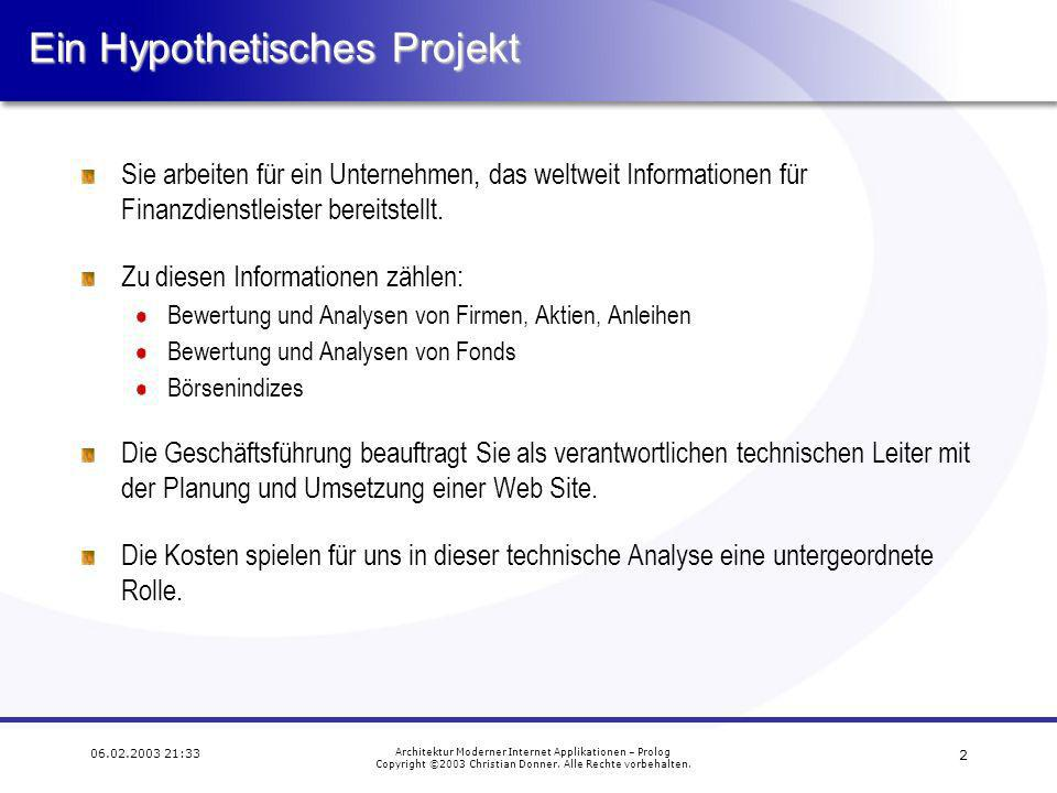 3 06.02.2003 21:33 Architektur Moderner Internet Applikationen – Prolog Copyright ©2003 Christian Donner.