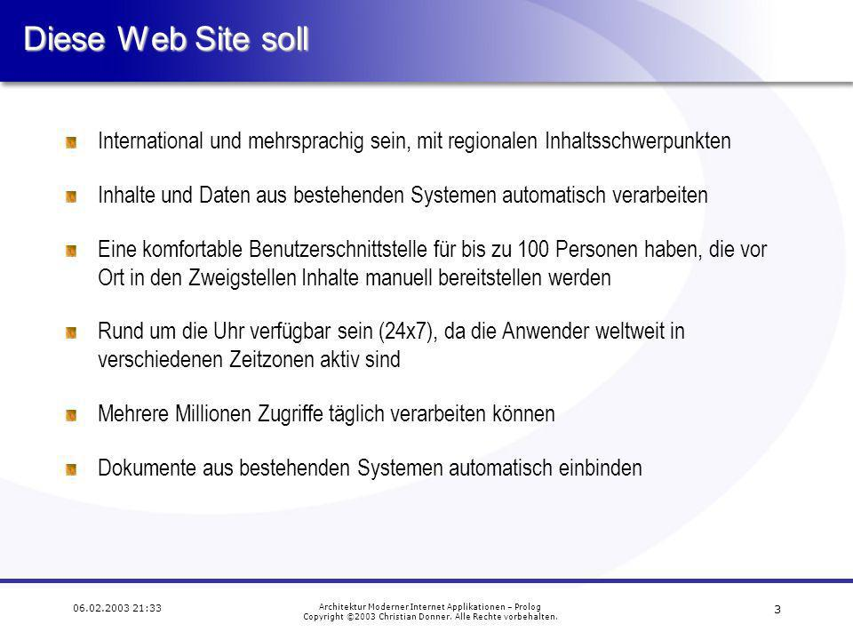 4 06.02.2003 21:33 Architektur Moderner Internet Applikationen – Prolog Copyright ©2003 Christian Donner.
