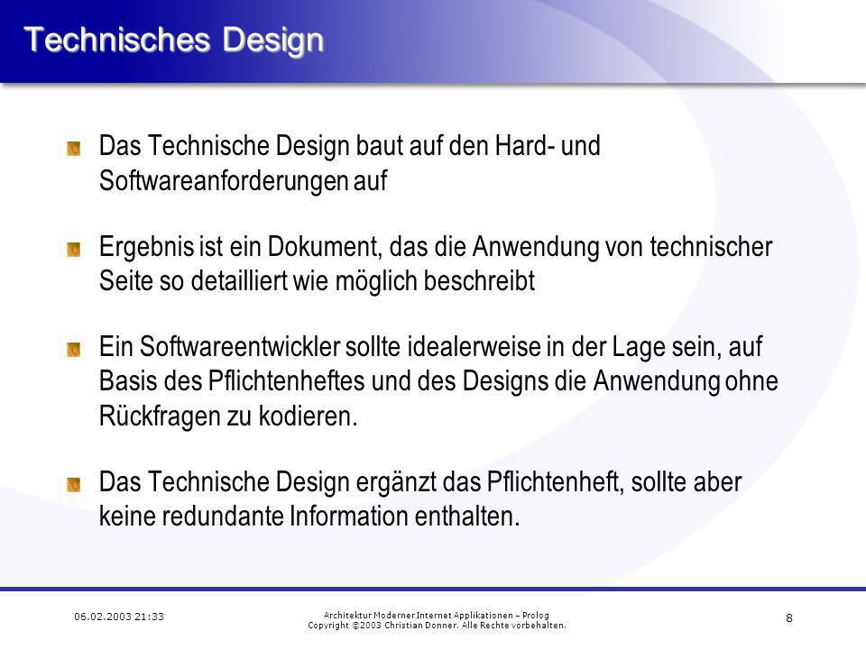 8 06.02.2003 21:33 Architektur Moderner Internet Applikationen – Prolog Copyright ©2003 Christian Donner.