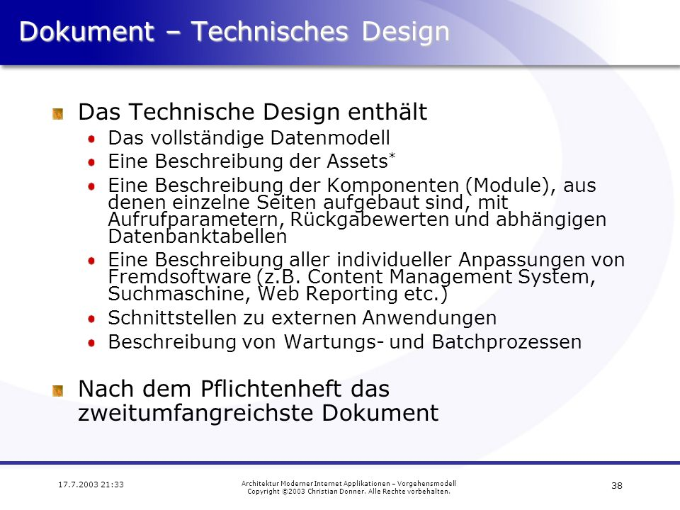 38 17.7.2003 21:33 Architektur Moderner Internet Applikationen – Vorgehensmodell Copyright ©2003 Christian Donner.