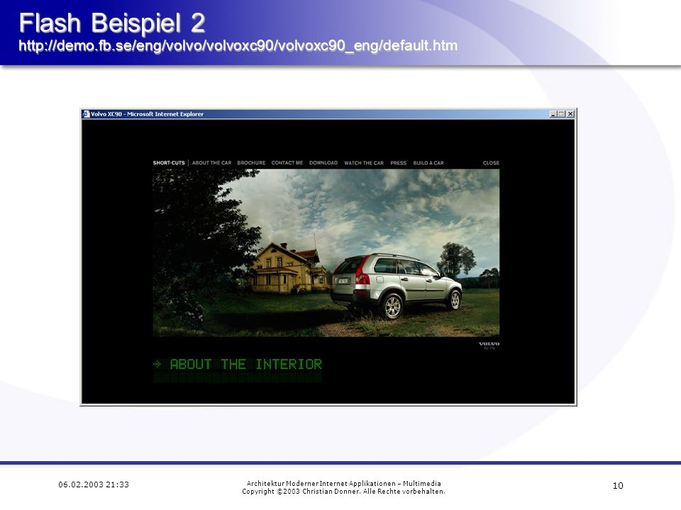 9 06.02.2003 21:33 Architektur Moderner Internet Applikationen – Multimedia Copyright ©2003 Christian Donner. Alle Rechte vorbehalten. Flash Beispiel