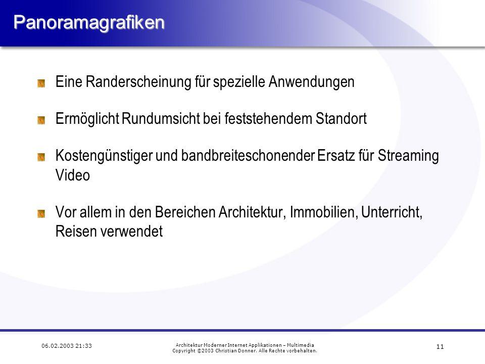 10 06.02.2003 21:33 Architektur Moderner Internet Applikationen – Multimedia Copyright ©2003 Christian Donner. Alle Rechte vorbehalten. Flash Beispiel