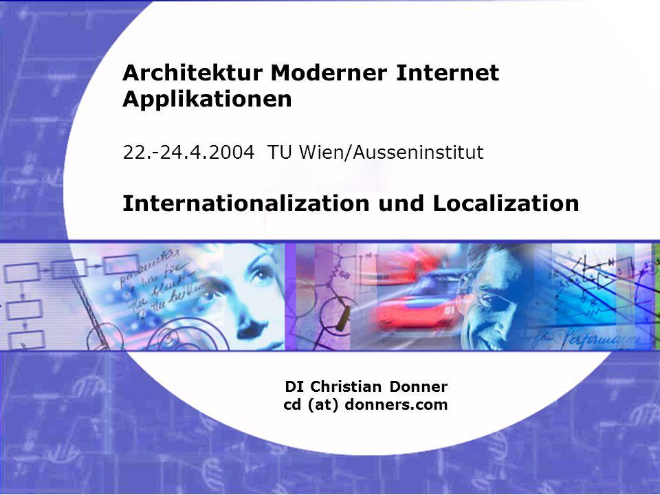 0 05.02.2003 21:35 Architektur Moderner Internet Applikationen – I18N, L10N Copyright ©2003 Christian Donner.