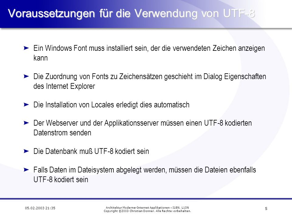 5 05.02.2003 21:35 Architektur Moderner Internet Applikationen – I18N, L10N Copyright ©2003 Christian Donner.
