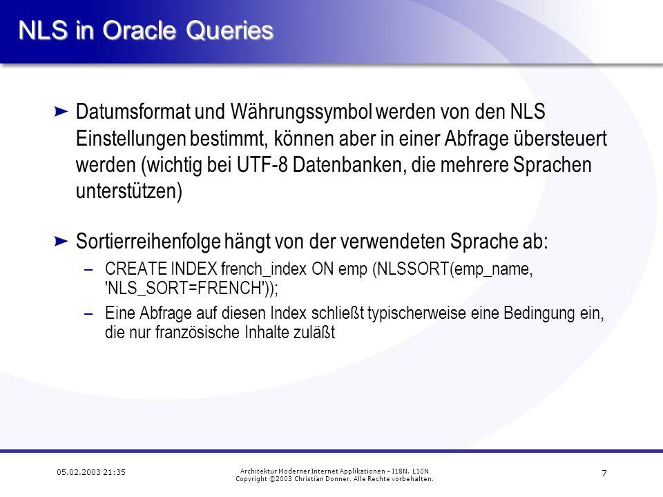 7 05.02.2003 21:35 Architektur Moderner Internet Applikationen – I18N, L10N Copyright ©2003 Christian Donner.