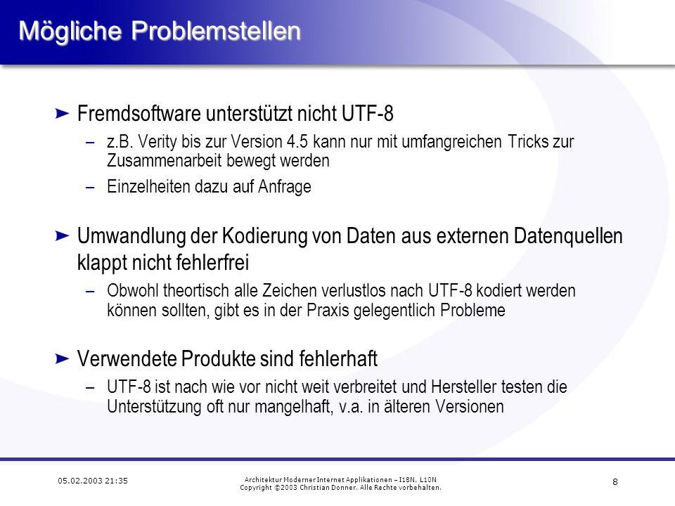 18 05.02.2003 21:35 Architektur Moderner Internet Applikationen – I18N, L10N Copyright ©2003 Christian Donner.