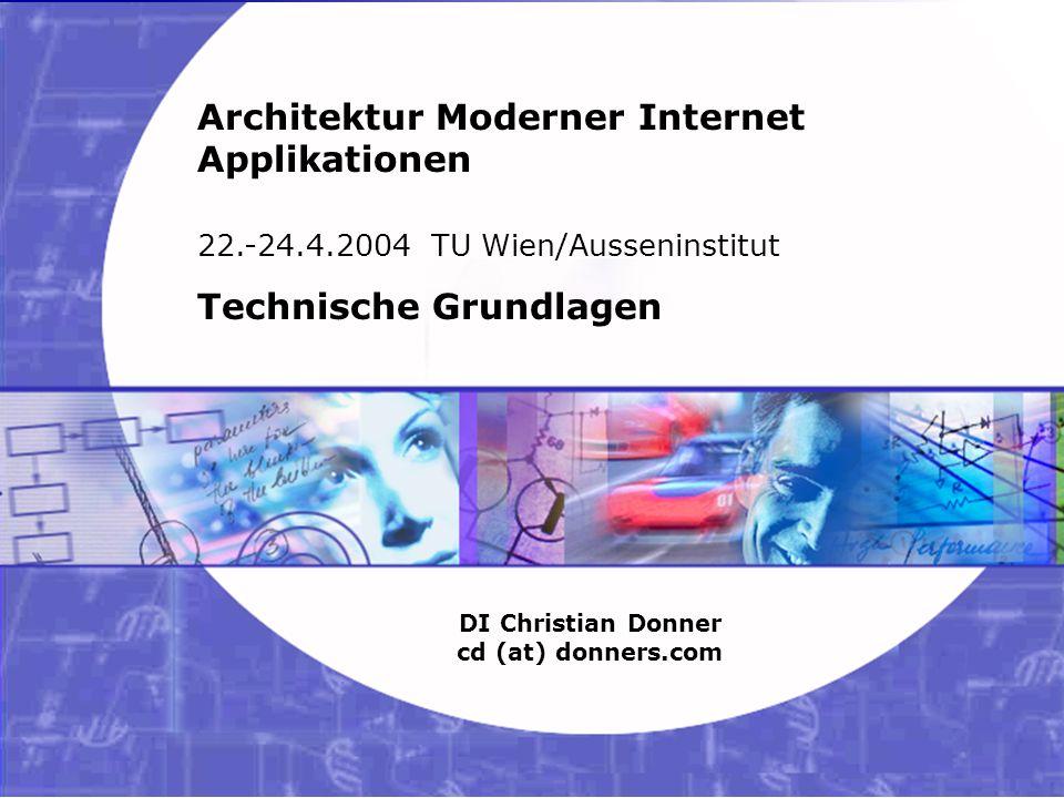 0 06.02.2003 21:33 Architektur Moderner Internet Applikationen – Technische Grundlagen Copyright ©2003 Christian Donner.