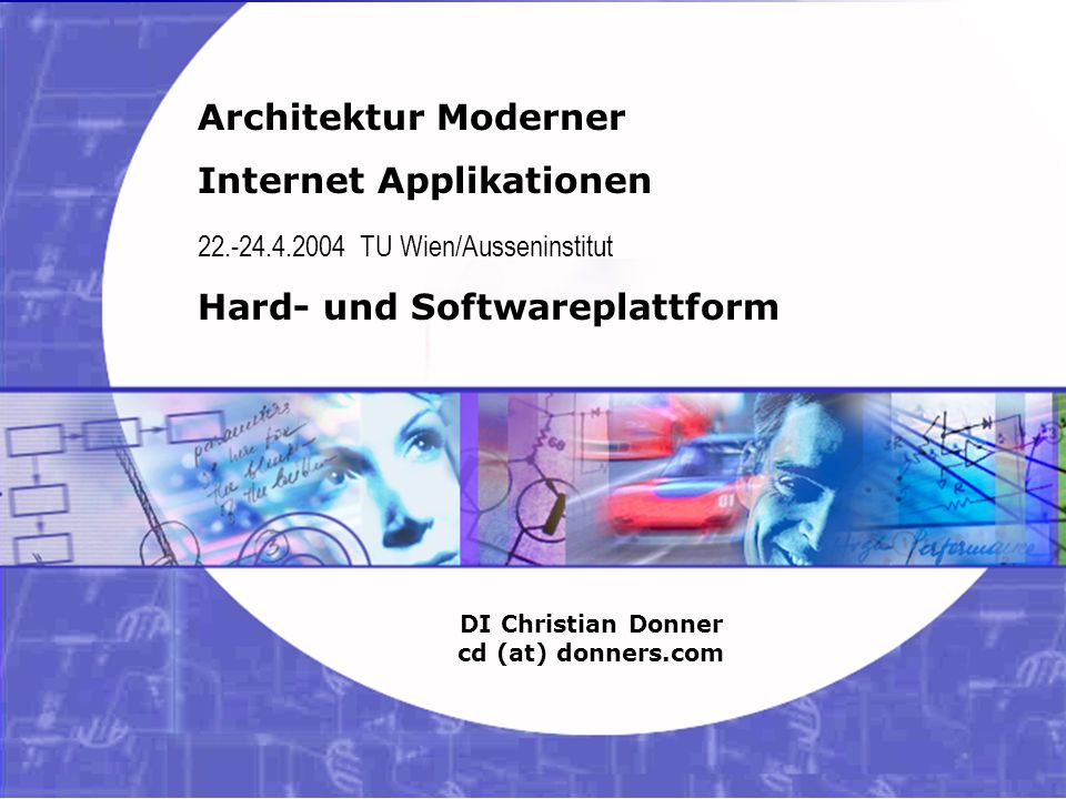 1 06.02.2003 21:33 Internet Applikationen – Hard und Softwareplattform Copyright ©2003, 2004 Christian Donner. Alle Rechte vorbehalten. Architektur Mo