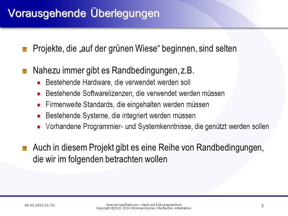 3 06.02.2003 21:33 Internet Applikationen – Hard und Softwareplattform Copyright ©2003, 2004 Christian Donner.