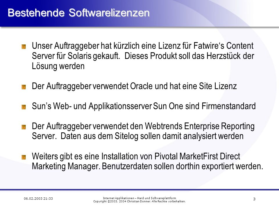 3 06.02.2003 21:33 Internet Applikationen – Hard und Softwareplattform Copyright ©2003, 2004 Christian Donner.