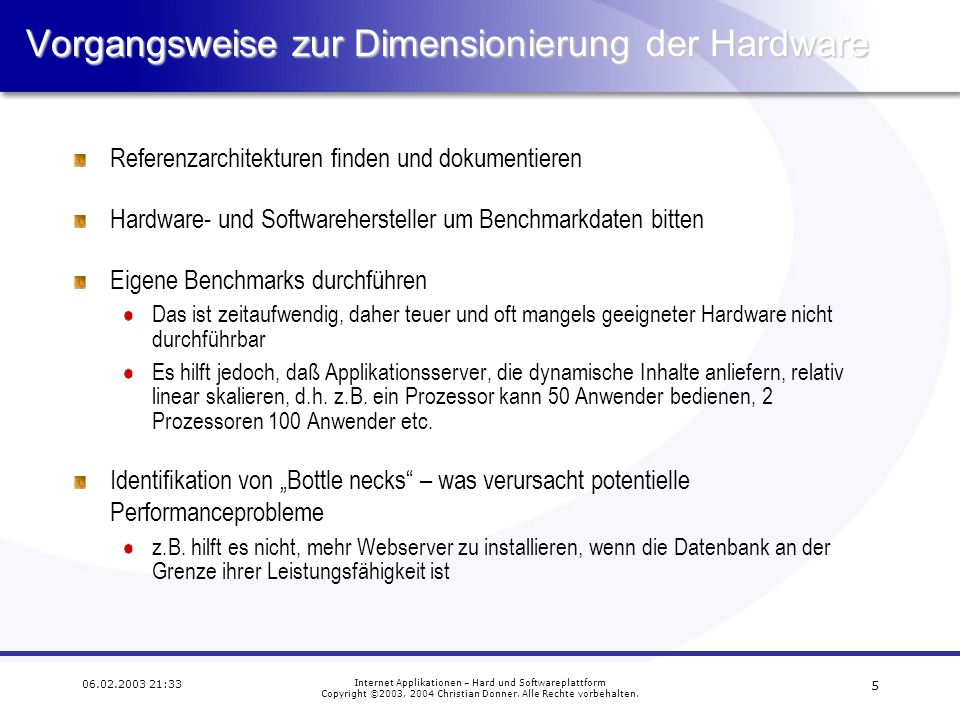 5 06.02.2003 21:33 Internet Applikationen – Hard und Softwareplattform Copyright ©2003, 2004 Christian Donner.