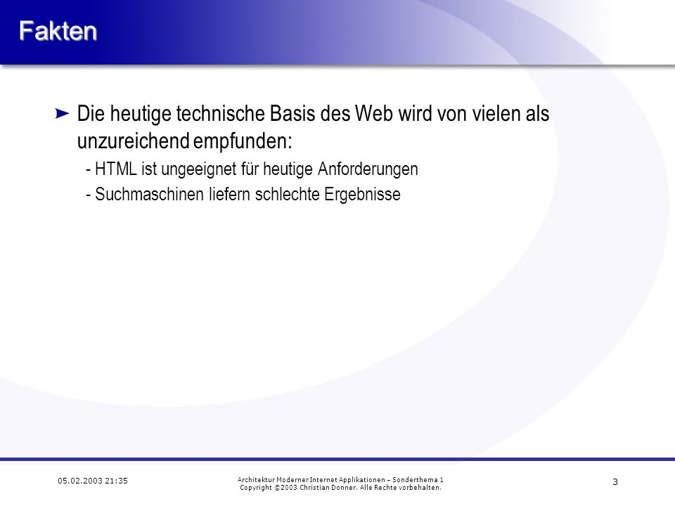 :35 Architektur Moderner Internet Applikationen – Sonderthema 1 Copyright ©2003 Christian Donner.