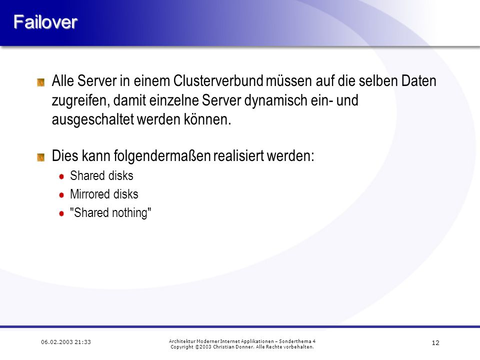 :33 Architektur Moderner Internet Applikationen – Sonderthema 4 Copyright ©2003 Christian Donner.