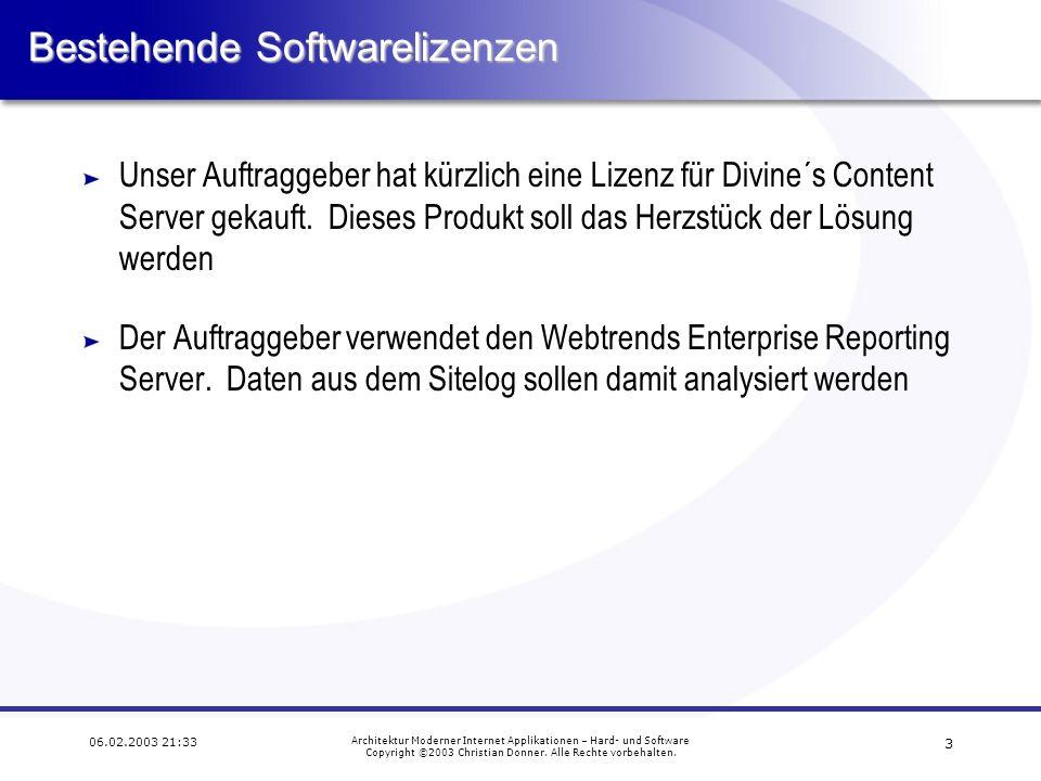 4 06.02.2003 21:33 Architektur Moderner Internet Applikationen – Hard- und Software Copyright ©2003 Christian Donner.