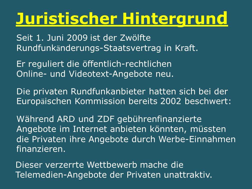 Seit 1.Juni 2009 ist der Zwölfte Rundfunk ä nderungs-Staatsvertrag in Kraft.
