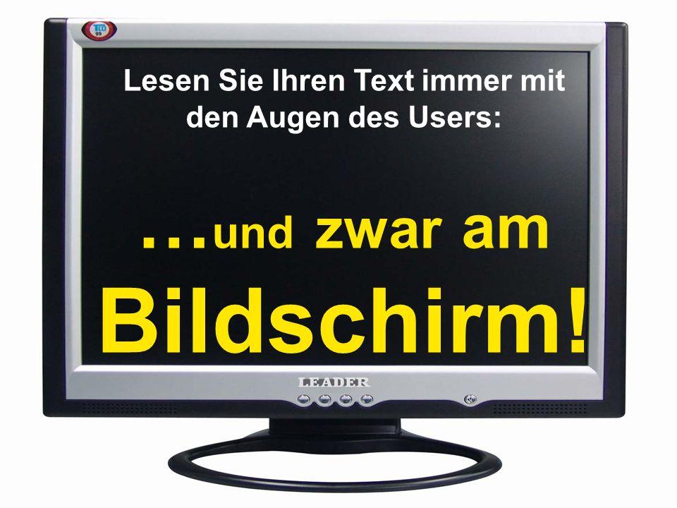 Lesen Sie Ihren Text immer mit den Augen des Users: … und zwar am Bildschirm!