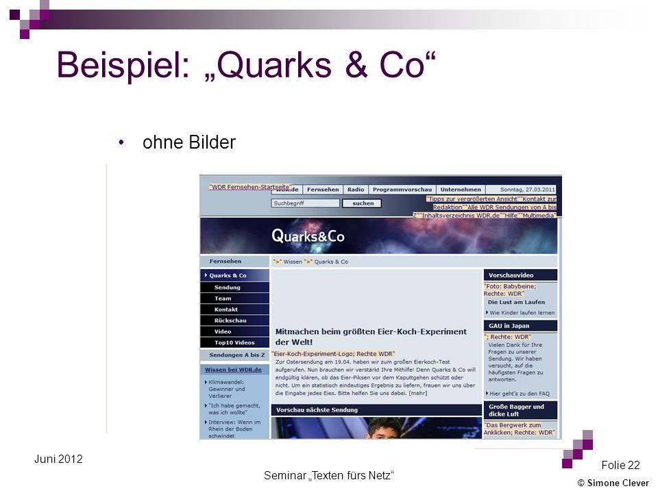 © Simone Clever Seminar Texten fürs Netz Folie 22 Juni 2012 ohne Bilder Beispiel: Quarks & Co