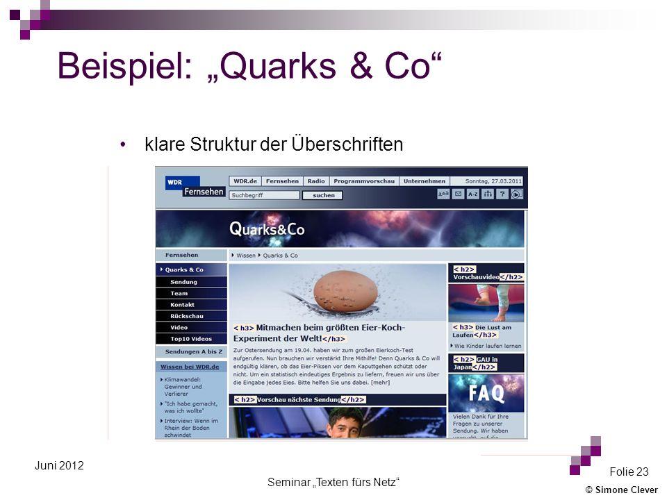 © Simone Clever Seminar Texten fürs Netz Folie 23 Juni 2012 klare Struktur der Überschriften Beispiel: Quarks & Co