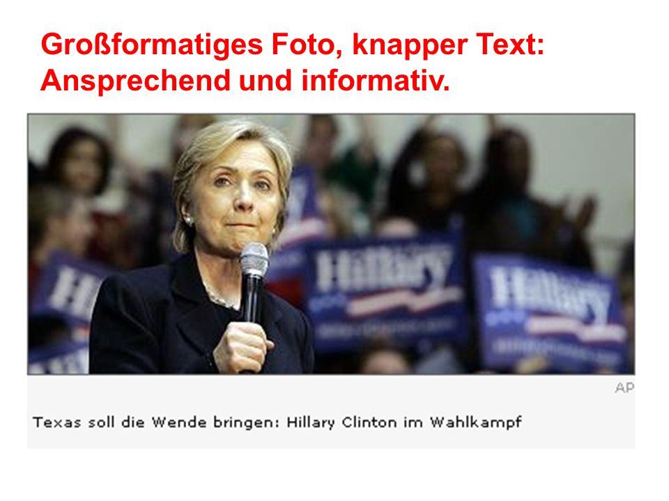 Großformatiges Foto, knapper Text: Ansprechend und informativ.