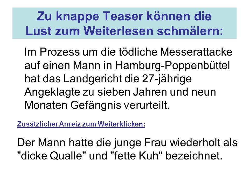Zu knappe Teaser können die Lust zum Weiterlesen schmälern: Im Prozess um die tödliche Messerattacke auf einen Mann in Hamburg-Poppenbüttel hat das Landgericht die 27-jährige Angeklagte zu sieben Jahren und neun Monaten Gefängnis verurteilt.