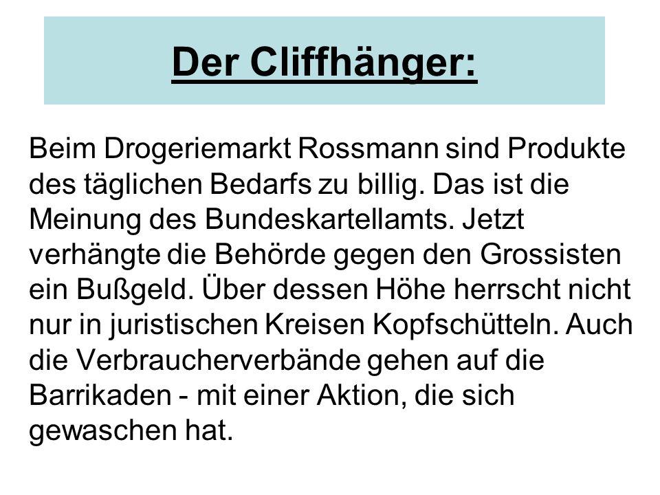 Der Cliffhänger: Beim Drogeriemarkt Rossmann sind Produkte des täglichen Bedarfs zu billig.