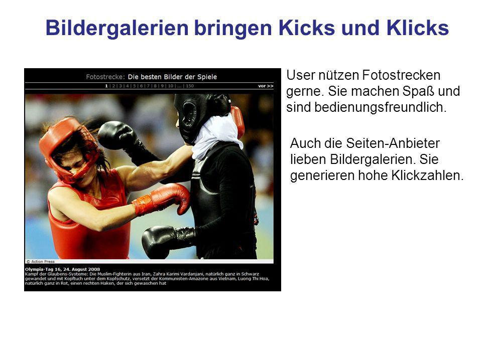 Bildergalerien bringen Kicks und Klicks User nützen Fotostrecken gerne.
