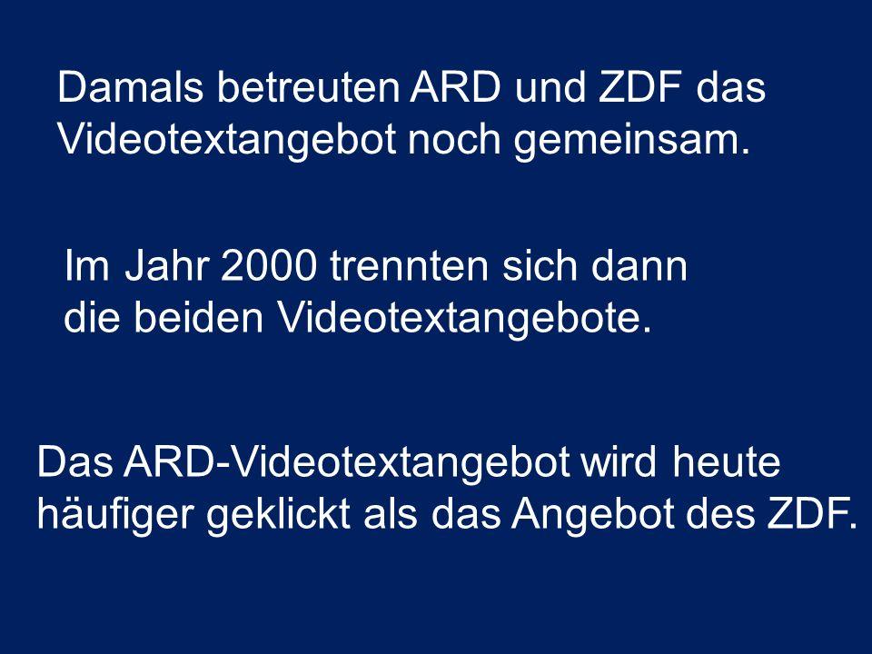 Damals betreuten ARD und ZDF das Videotextangebot noch gemeinsam. Im Jahr 2000 trennten sich dann die beiden Videotextangebote. Das ARD-Videotextangeb