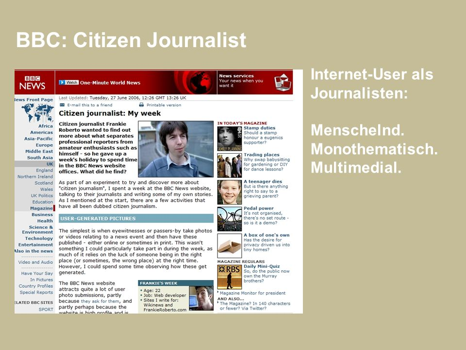 BBC: Citizen Journalist Internet-User als Journalisten: Menschelnd. Monothematisch. Multimedial.