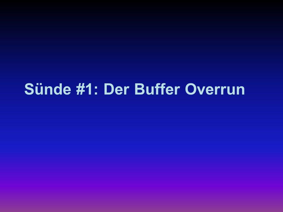 Buffer Overrun: Das Prinzip [1] void main() { char myLongBuffer[256]; myFunction(myBuffer); } void myFunction(char *myString) { char myShortBuffer[16]; strcpy(myShortBuffer, myString); } Was passiert, wenn der übergebene String größer als 16 Zeichen ist?