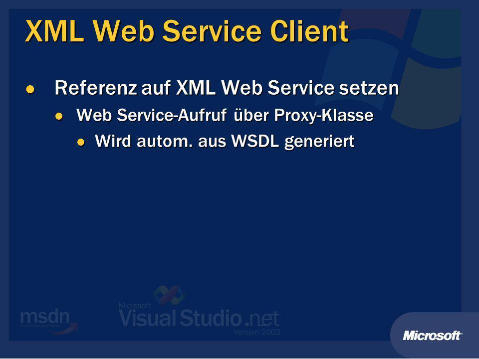 Demo XML Web Service Client XML Web Service Client Tx mit XML Web Service Tx mit XML Web Service