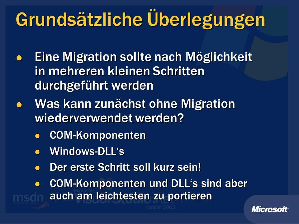Grundsätzliche Überlegungen Eine Migration sollte nach Möglichkeit in mehreren kleinen Schritten durchgeführt werden Eine Migration sollte nach Möglichkeit in mehreren kleinen Schritten durchgeführt werden Was kann zunächst ohne Migration wiederverwendet werden.